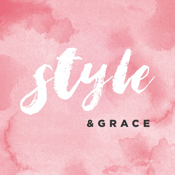 Style and Grace Podcast