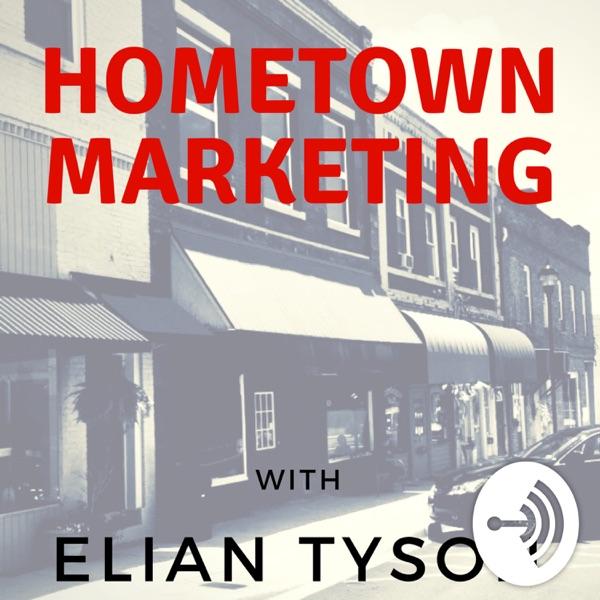 Hometown Marketing with Elian Tyson