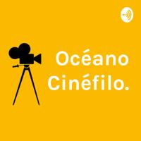 Océano Cinéfilo. podcast