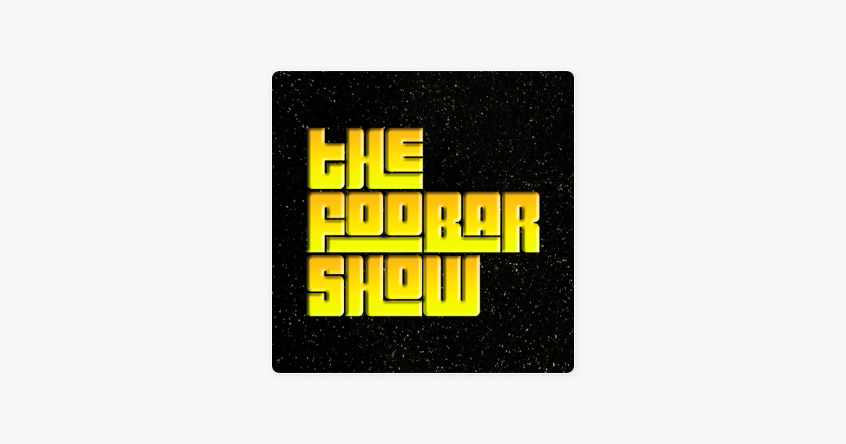 The Foobar Show on Apple Podcasts