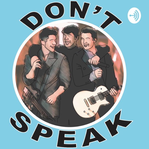 Don't Speak - A Jonas Brothers Podcast