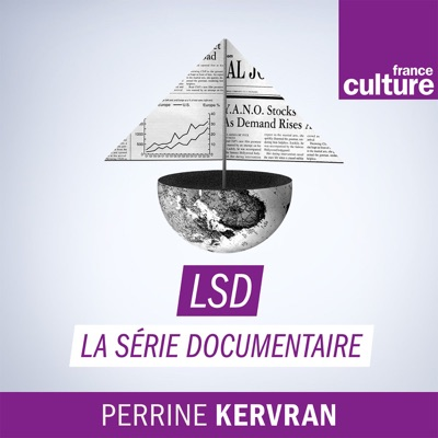 LSD, La série documentaire:France Culture