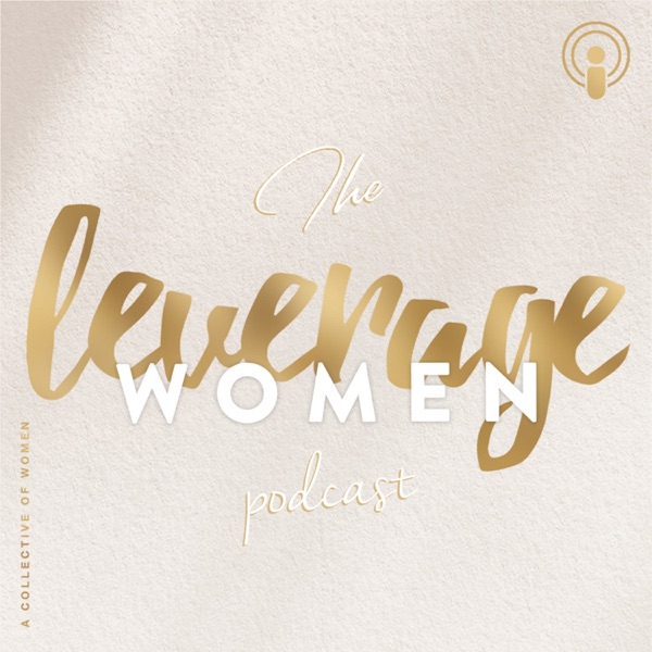 The Leverage Women Podcast