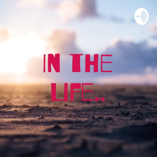 In the life...