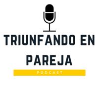 Triunfando en pareja podcast