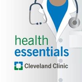 Cleveland Clinic Health Essentials Podcast on Apple Podcasts