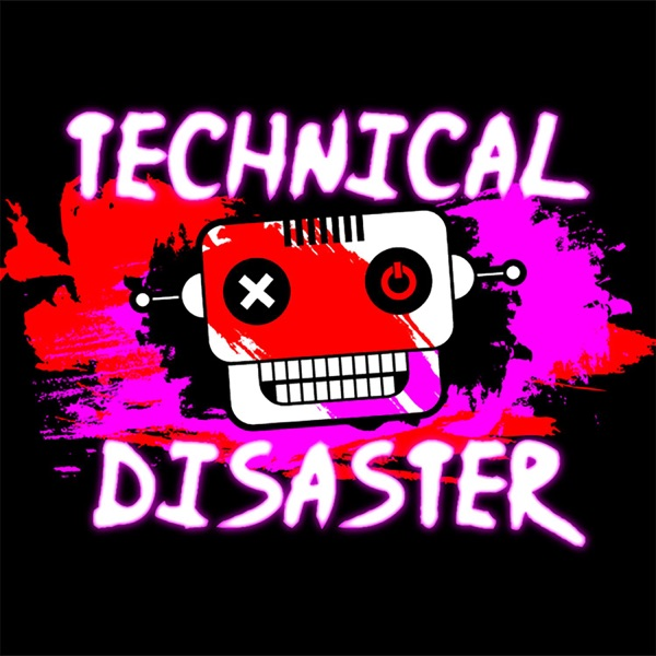 Technical Disaster