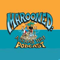 Marooned: A Texas Tiki Podcast podcast