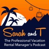 Sarah and T - The professional Vacation Rental Manager's Podcast artwork