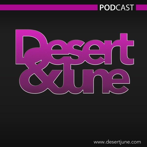Desert & June's Podcast