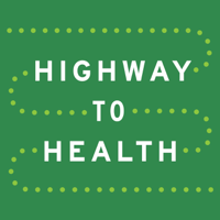 Highway to Health Podcast podcast
