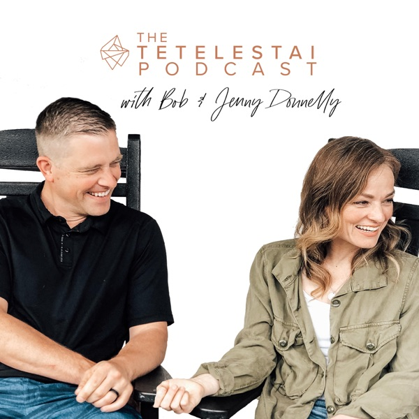 The Tetelestai Podcast with Bob & Jenny Donnelly