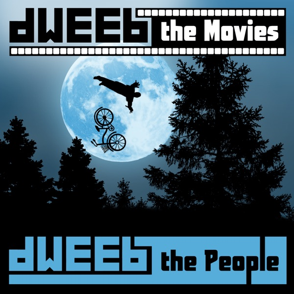 Dweeb the Movies - A Movies Podcast by Dweeb the People