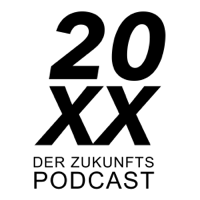 20XX - Der Zukunfts-Podcast podcast