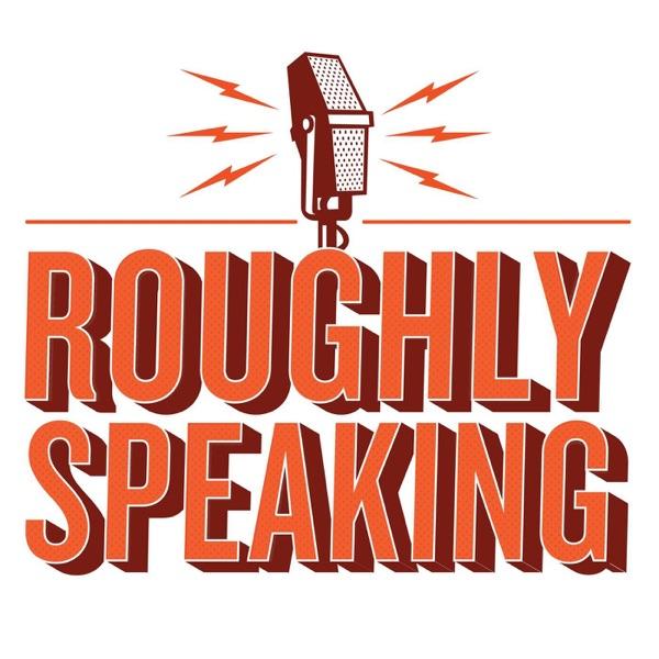 Roughly Speaking