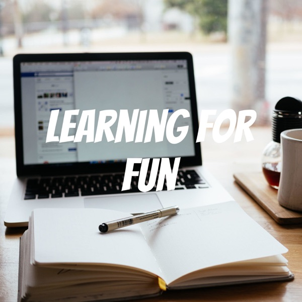 Learning For Fun