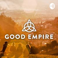 Good Empire podcast