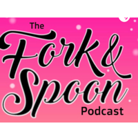 Fork and spoon podcast podcast