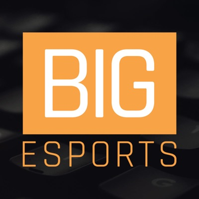 BIG Esports Podcast