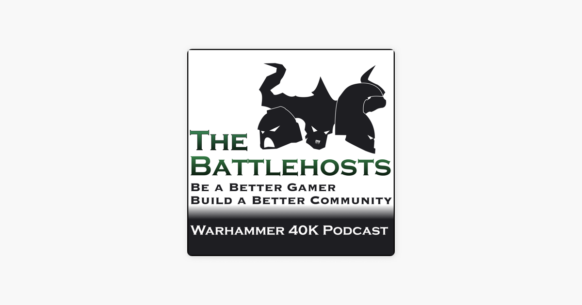 The Battlehosts - A Warhammer 40k Podcast on Apple Podcasts