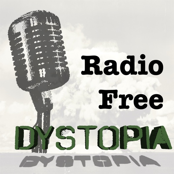 Radio Free Dystopia