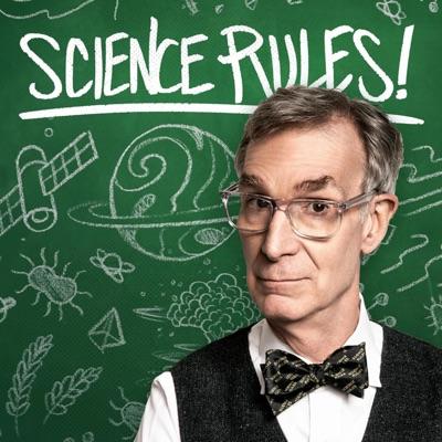 Science Rules! with Bill Nye:Stitcher & Bill Nye