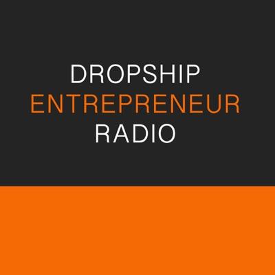 Dropship Entrepreneur Radio