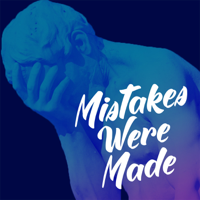 Mistakes Were Made podcast