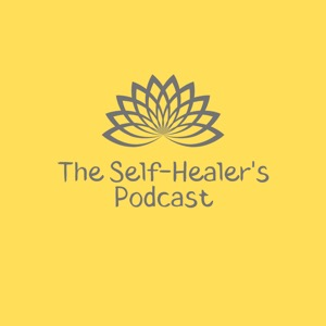 The Self-Healer's Podcast