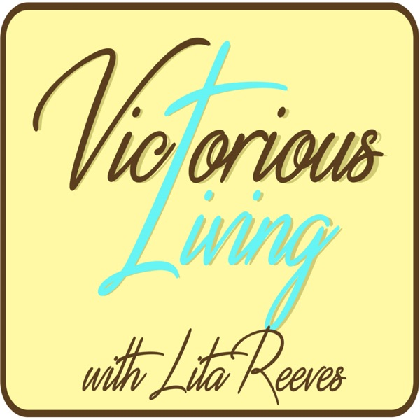 Victorious Living with Pastor Lita Reeves