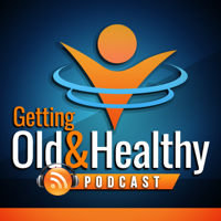 Getting Old and Healthy podcast