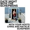 Date Night With The Schepmans With Your Hosts Chris And Natalie Schepman artwork