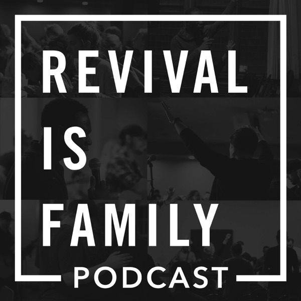 Revival is Family Podcast
