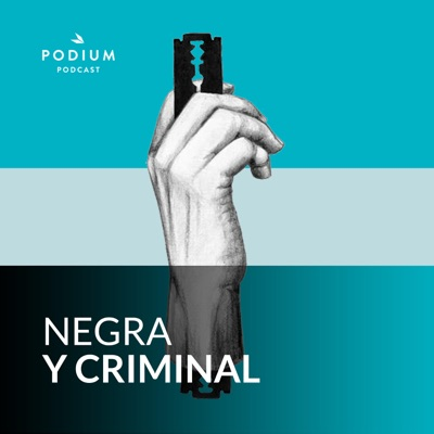 Negra y criminal:Podium Podcast
