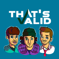 That's Valid podcast