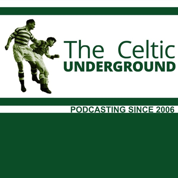 Celticunderground:The Celtic Football Fan Podcast