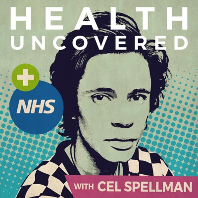 Health Uncovered with Cel Spellman