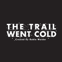 Podcast cover art for The Trail Went Cold