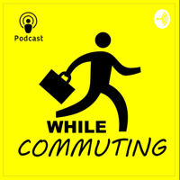While Commuting podcast