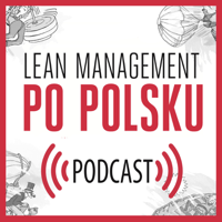 Lean Management Po Polsku podcast