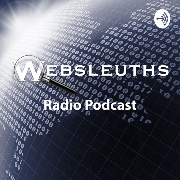 WEBSLEUTHS RADIO PODCAST