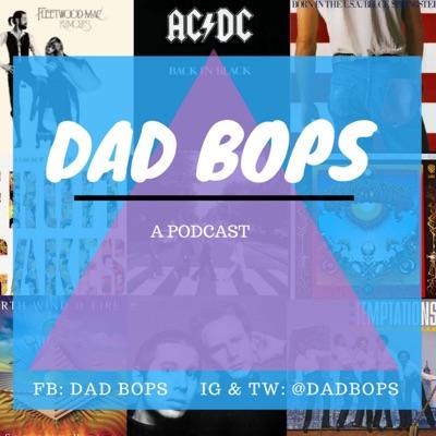 Dad Bops™:Dad Bops™