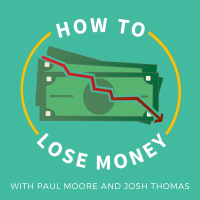 How to Lose Money