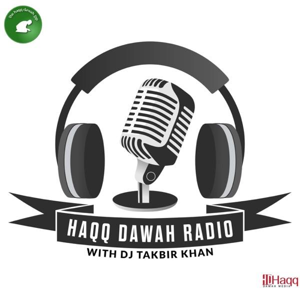 Haqq Dawah Radio w/DJ Takbir Khan