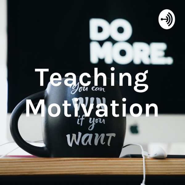 Teaching Motivation