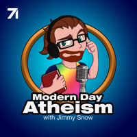Modern Day Atheism with Jimmy Snow podcast
