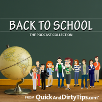 Quick and Dirty Tips for Going Back to School podcast