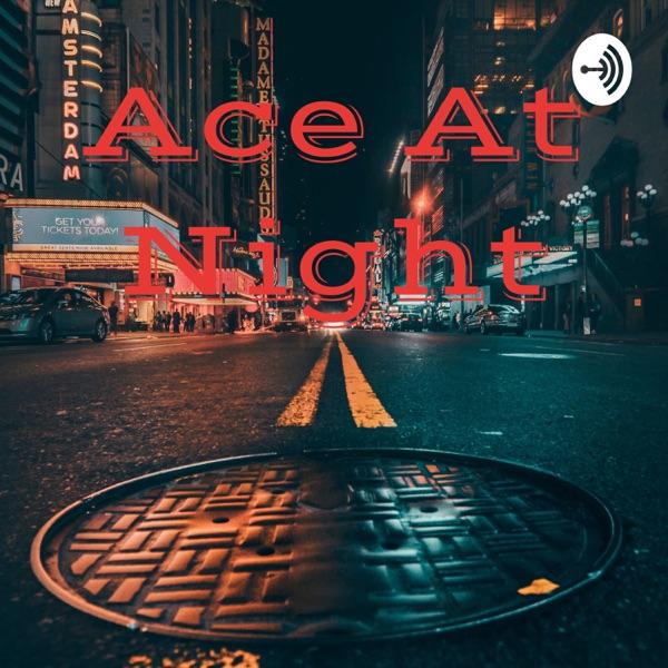Ace At Night