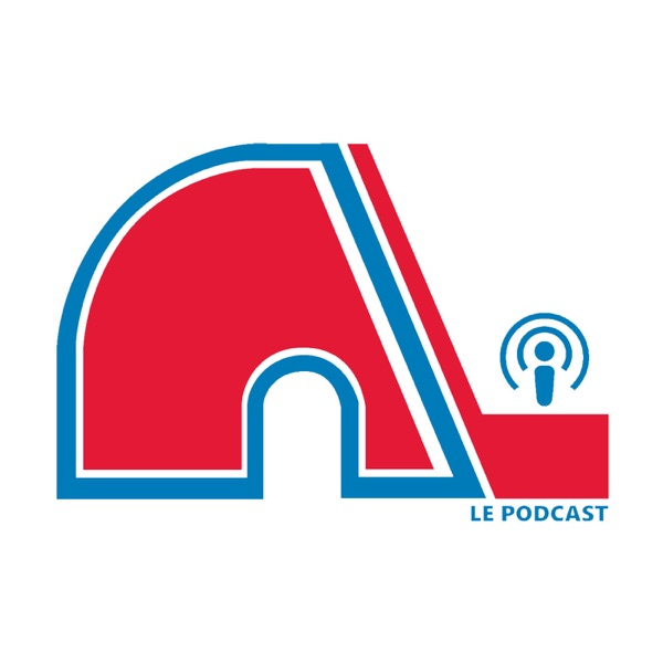 Les Nordiques de Québec - Le podcast