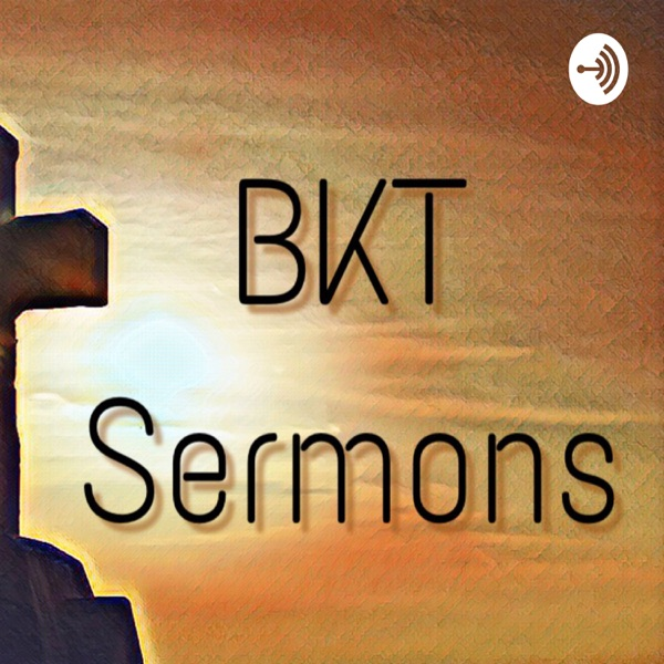 BKT Sermons